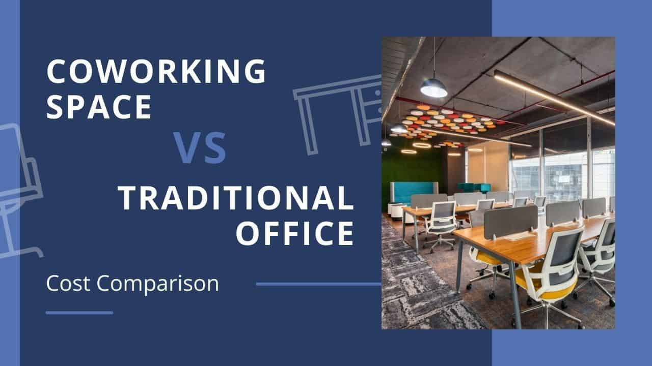Coworking Space Vs Traditional Office Cost Comparison